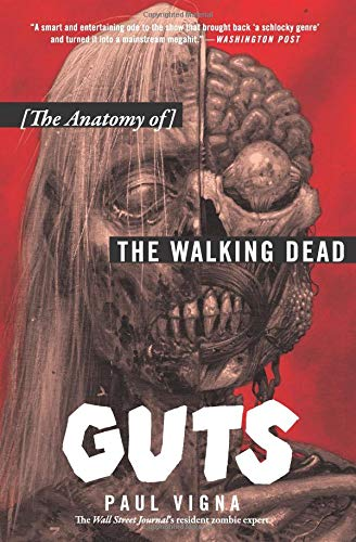 Guts: The Anatomy of The Walking Dead