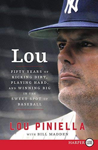 Lou: Fifty Years of Kicking Dirt, Playing Hard, and Winning Big in the Sweet Spot of Baseball (Large Print)