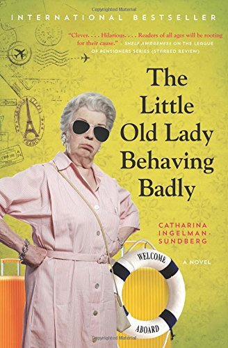 The Little Old Lady Behaving Badly (League of Pensioners, Bk. 3)