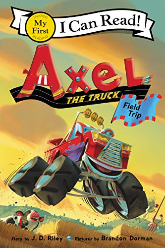 Field Trip (Axel the Truck, My First I Can Read)
