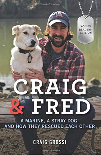 Craig & Fred: A Marine, a Stray Dog, and How They Rescued Each Other (Young Readers Edition)