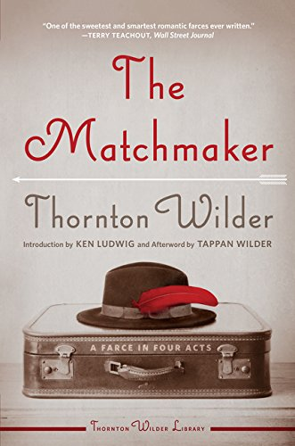 The Matchmaker (Thornton Wilder Library)