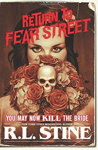 You May Now Kill the Bride (Return to Fear Street, Bk. 1)