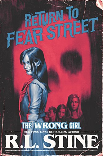 The Wrong Girl (Return to Fear Street, Bk. 2)