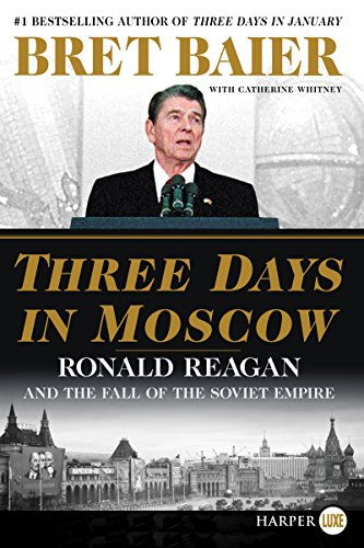 Three Days in Moscow: Ronald Reagan and the Fall of the Soviet Empire (Three Days Series, Large Print)