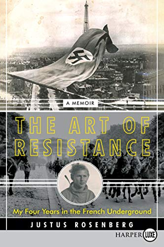The Art of Resistance: My Four Years in the French Underground (Large Print)