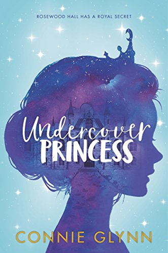Undercover Princess (The Rosewood Chrinicles)