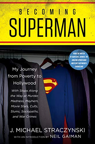 Becoming Superman: My Journey From Poverty to Hollywood