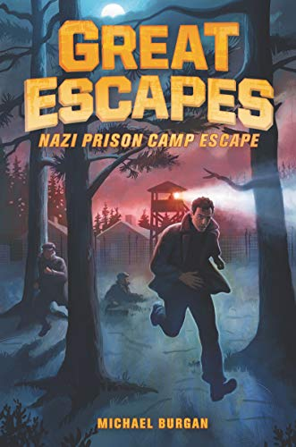 Nazi Prison Camp Escape (Great Escapes, Bk. 1)