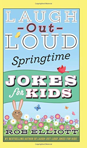 Laugh-Out-Loud Springtime Jokes for Kids (Laugh-Out-Loud Jokes for Kids)