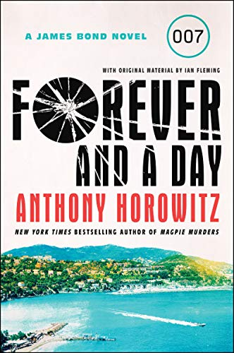 Forever and a Day (A James Bond Novel)