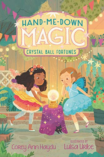 Crystal Ball Fortunes (Hand-Me-Down Magic, Bk. 2)