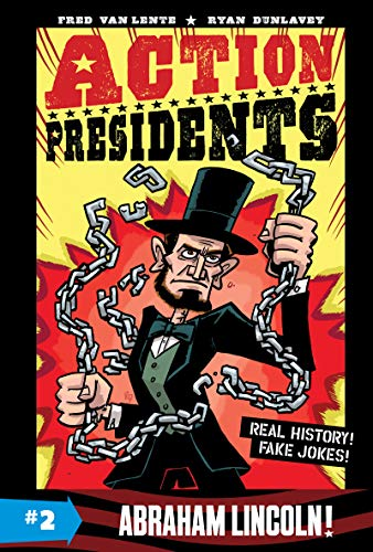 Abraham Lincoln! (Action Presidents, Bk. 2)