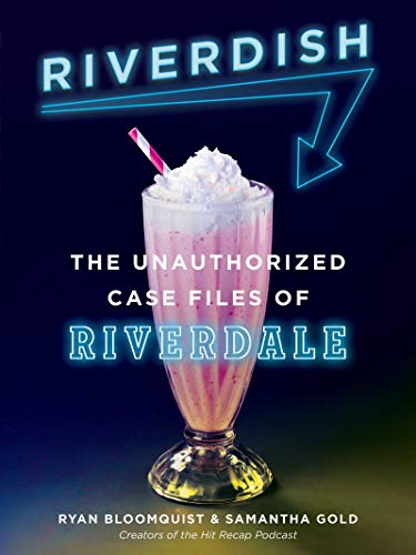 Riverdish: The Unauthorized Case Files of Riverdale
