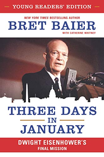 Three Days in January: Dwight Eisenhower's Final Mission (Young Readers' Edition)