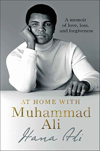 At Home with Muhammad Ali: A Memoir of Love, Loss, and Forgiveness