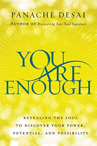 You Are Enough: Revealing the Soul to Discover Your Power, Potential, and Possibility