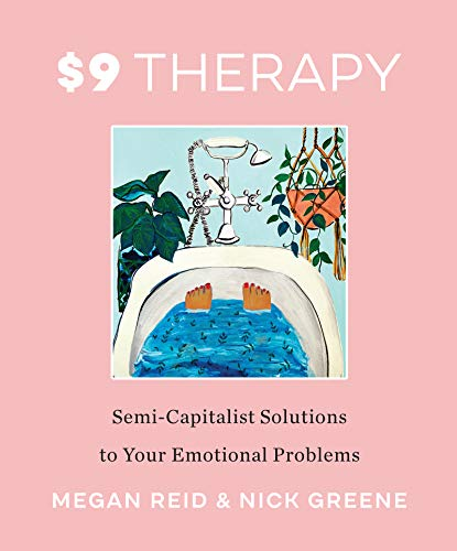$9 Therapy: Semi-Capitalist Solutions to Your Emotional Problems