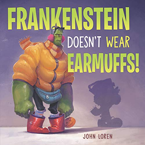 Frankenstein Doesn't Wear Earmuffs!