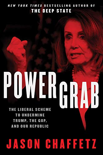Power Grab: The Liberal Scheme to Undermine Trump, the GOP, and Our Republic