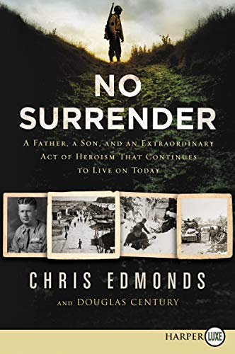 No Surrender: A Father, A Son, and an Extraordinary Act of Heroism That Continues to Live on Today (Large Print)