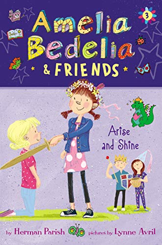 Arise and Shine (Amelia Bedelia & Friends, Bk. 3)