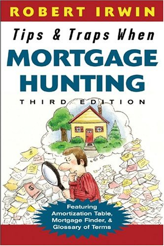 Tips & Traps When Mortgage Hunting (Third Edition)