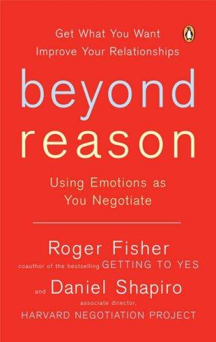 Beyond Reason: Using Emotions as You Negotiate (Paperback)