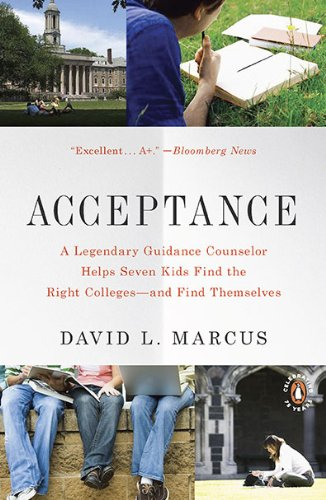 Acceptance: A Legendary Guidance Counselor Helps Seven Kids Find the Right Colleges–and Find Themselves (Paperback)