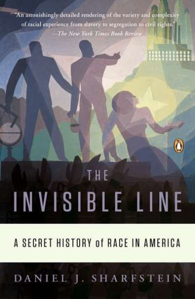 The Invisible Line: A Secret History of Race in Ameirca