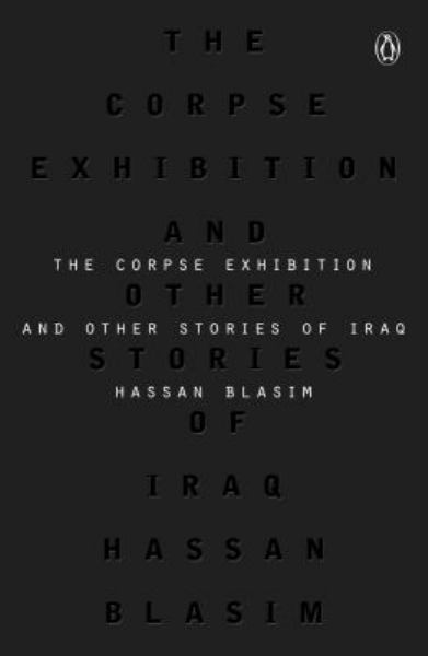 The Corpse Exhibition: And Other Stories of Iraq