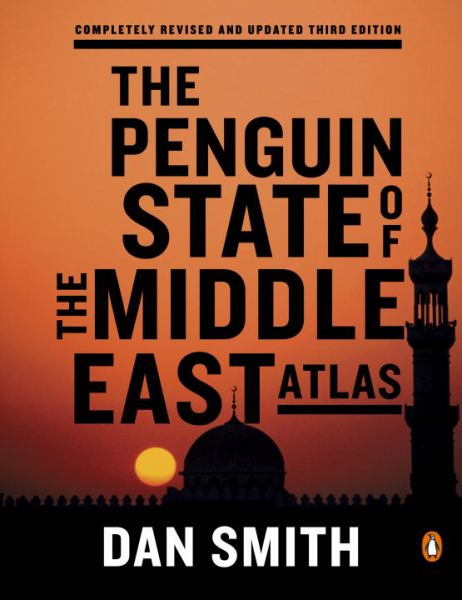 The Penguin State of the Middle East Atlas  (Completely Revised and Updated Third Edition)
