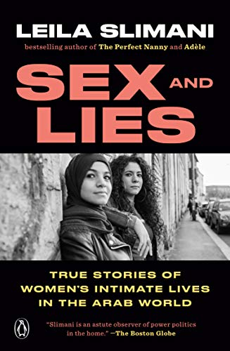 Sex and Lies: True Stories of Women's Intimate Lives in the Arab World