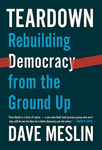 Teardown: Rebuilding Democracy from the Ground Up