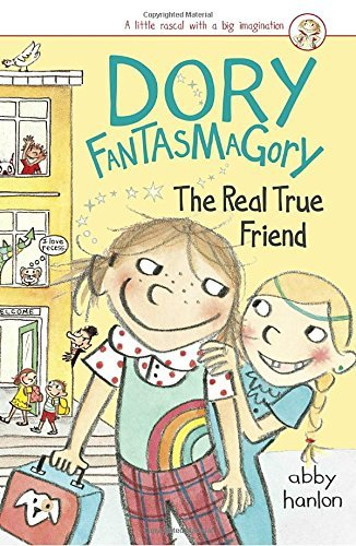 The Real True Friend (Dory Fantasmagory, Bk. 2)