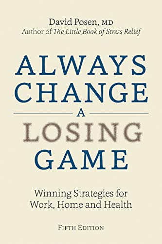 Always Change a Losing Game: Winning Strategies for Work, Home and Health (5th Edition)