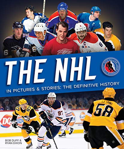 The NHL in Pictures and Stories: The Definitive History