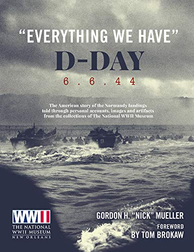 """""""Everything We Have"""": D-Day 6.6.'44 (Hardcover)"""