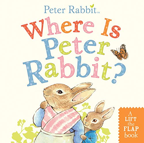 Where Is Peter Rabbit?: A Lift-the-Flap Book (Peter Rabbit)