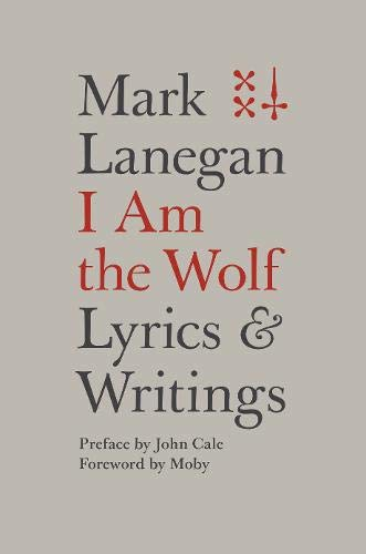 I Am the Wolf: Lyrics and Writings
