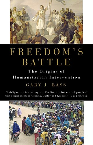 Freedom's Battle: The Origins of Humanitarian Intervention