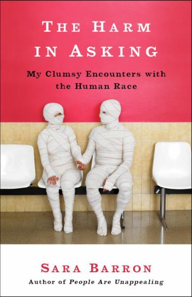 The Harm in Asking - My Clumsy Encounters with the Human Race