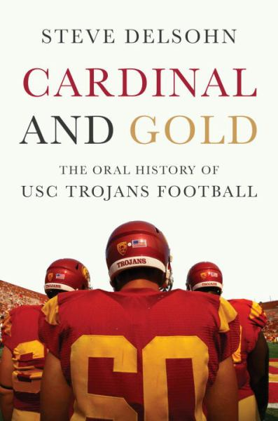 Cardinal and Gold: The Oral History of USC Trojans Football