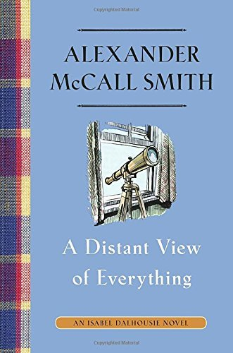 A Distant View of Everything (Isabel Dalhousie Series)
