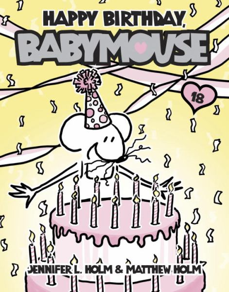 Happy Birthday, Babymouse (Babymouse, Bk.18)