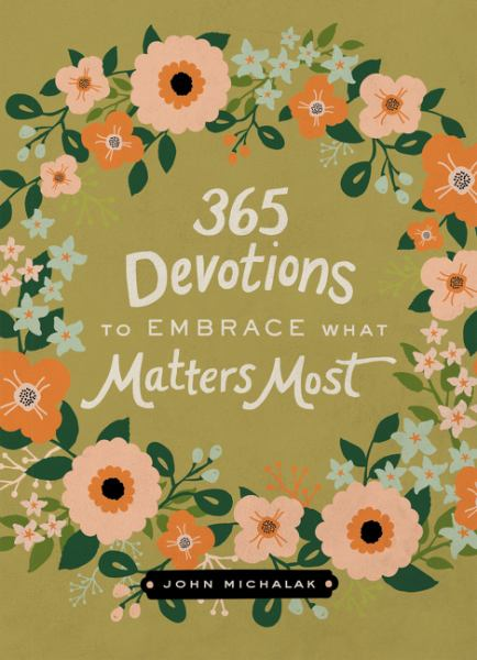 365 Devotions to Embrace What Matters Most (Hardcover)