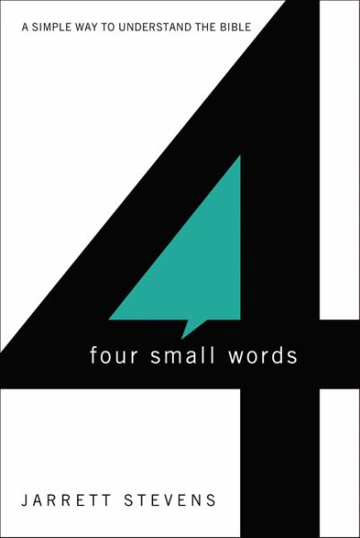 Four Small Words: A Simple Way to Understand the Bible
