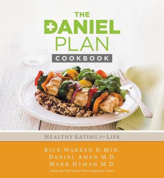 The Daniel Plan Cookbook: Healthy Eating for Lfe