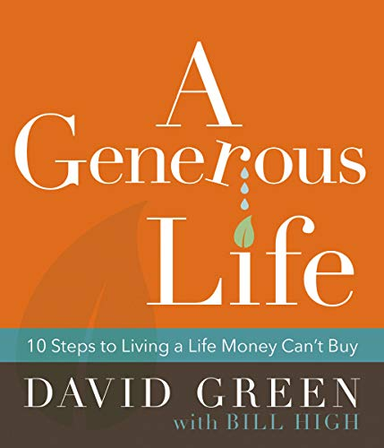 A Generous Life: 10 Steps to Living a Life Money Can't Buy (Hardcover)