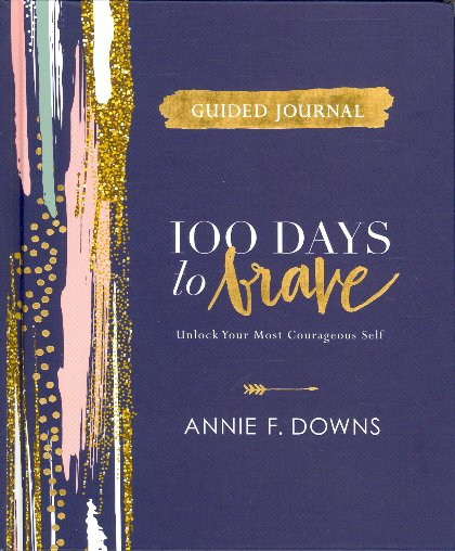 100 Days to Brave Guided Journal (Hardcover)
